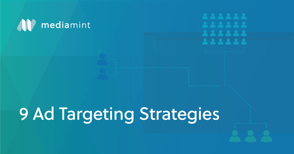 9 Ad Targeting Strategies