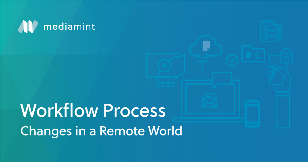 Workflow Process Changes in a Remote World