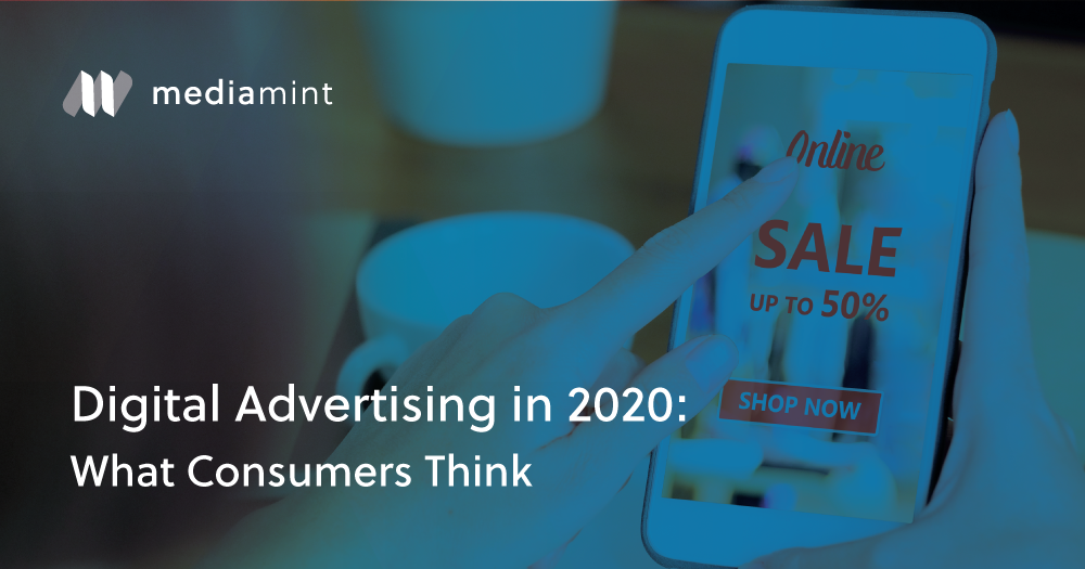 Digital Advertising in 2020: What Consumers Think