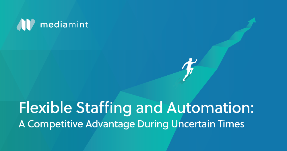 Flexible Staffing and Automation: A Competitive Advantage During Uncertain Times