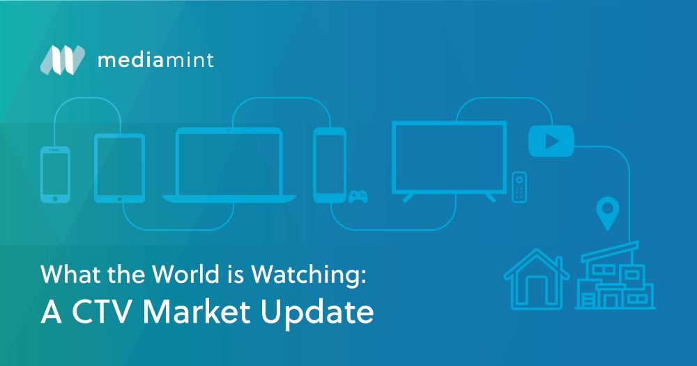 What the World is Watching: A CTV Market Update