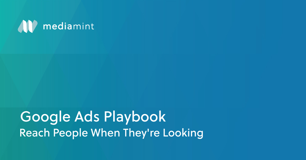Google Ads Playbook: Reach People When They're Looking