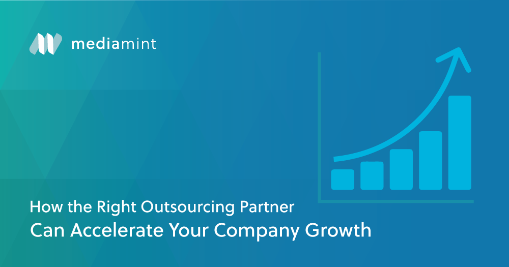 How the Right Outsourcing Partner Can Accelerate Your Company Growth